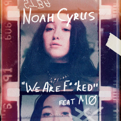 We Are… (Single) - Noah Cyrus