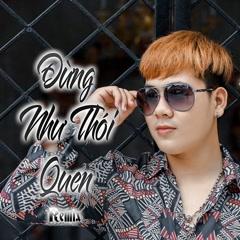 Đừng Như Thói Quen (Remix) (Single)