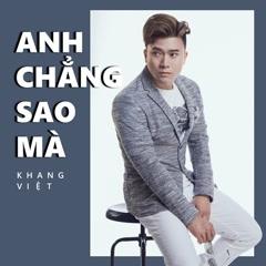 Anh Chẳng Sao Mà (Single) - Khang Việt