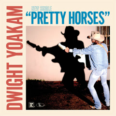 Pretty Horses (Single) - Dwight Yoakam