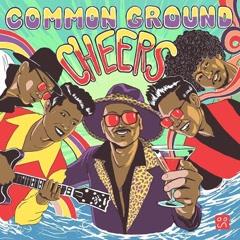 Cheers (Single) - Common Ground