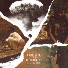 Long Live The Billionaire (Single) - Sam Martin