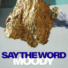 Say The Word (Single) - Moody