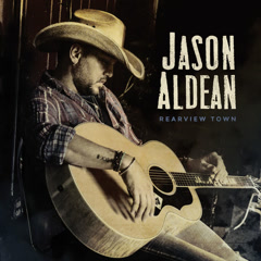 Rearview Town (Single) - Jason Aldean