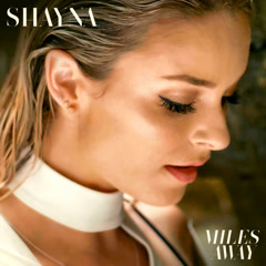 Miles Away (Single) - SHAYNA