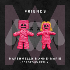 FRIENDS (Borgeous Remix) - Marshmello, Anne-Marie