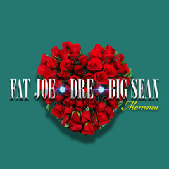 Momma (Single) - Fat Joe, Big Sean, Dre