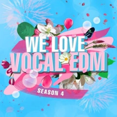 We Love Vocal EDM 4 Anthem