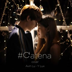 #CATENA (Cover) (Single) - Avin Lu, Y Lux