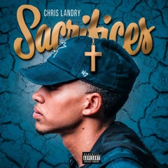 Sacrifices (Mixtape) - Chris Landry