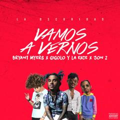 Vamos A Vernos (Single) - Bryant Myers, Gigolo Y La Exce, Jon Z