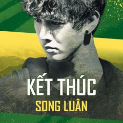 Kết Thúc (Single) - Song Luân