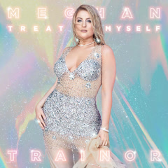 ALL THE WAYS (Single) - Meghan Trainor