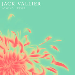 Love You Twice (Single) - Jack Vallier