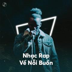 Những Bản Rap Hay Nhất Về Nỗi Buồn