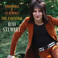Handbags & Gladrags: The Essential Rod Stewart - Rod Stewart