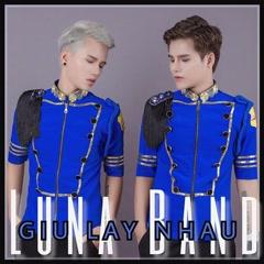 Giữ Lấy Nhau (Cover) - Luna Band