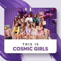 Những Bài Hát Hay Nhất Của Cosmic Girls - WJSN (Cosmic Girls)