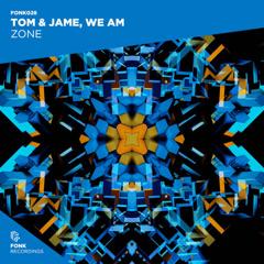 Zone (Single) - Tom & Jame, We Am