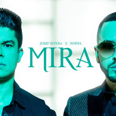 Mira (Single) - Jerry Rivera, Yandel