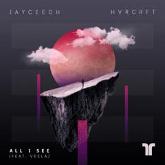 All I See (Single) - Jayceeoh, HVRCRFT