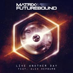 Live Another Day (Single) - Matrix & Futurebound