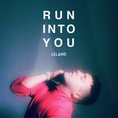 Run Into You (Single) - Leland