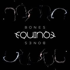 Bones (Single) - Equinox