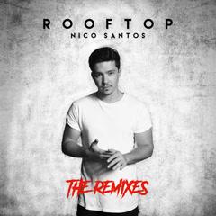 Rooftop (The Remixes) - Nico Santos