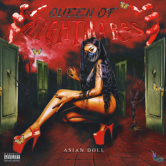 Queen Of Nightmares (Single) - Asian Doll