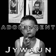 Adolescent (Single) - Jywaun