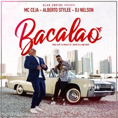 Bacalao (Single) - MC Ceja, Alberto Stylee, DJ Nelson