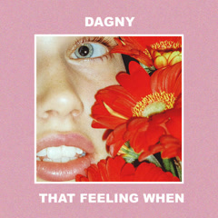That Feeling When (Single) - Dagny