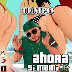 Ahora Si Mami Dos (Single) - Tempo