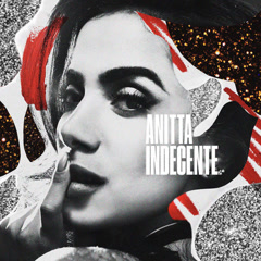 Indecente (Single) - Anitta