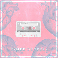 These Days, Pt. 2 (EP) - Esmee Denters