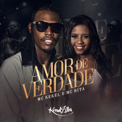 Amor De Verdade (Single) - Mc Kekel, MC Rita