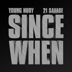 Since When (Single) - Young Nudy