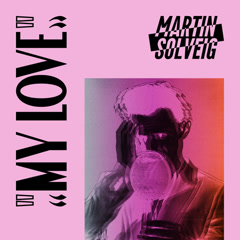 My Love (Single) - Martin Solveig