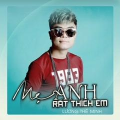 Mẹ Anh Rất Thích Em (Single) - Lương Thế Minh