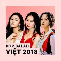Nhạc Pop Ballad Việt 2018
