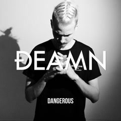 Dangerous (Single) - DEAMN