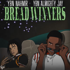 Bread Winners (Single) - YBN (Young Boss N*ggas), YBN Nahmir, YBN Almighty Jay