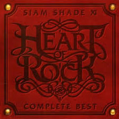 SIAM SHADE XI COMPLETE BEST ~HEART OF ROCK~ CD2