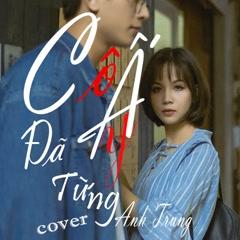 Cô Ấy Đã Từng (Cover) (Single) - Anh Trung