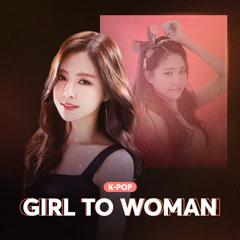 K-Pop Girl To Woman