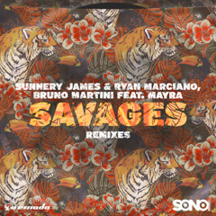 Savages (Remixes) - Sunnery James & Ryan Marciano, Bruno Martini