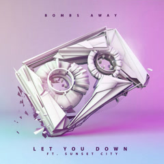 Let You Down (Single) - Bombs Away