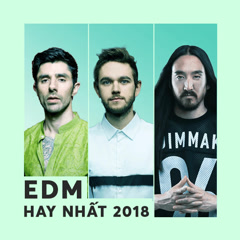 Album Nhạc EDM Hay Nhất 2018 - Various Artists