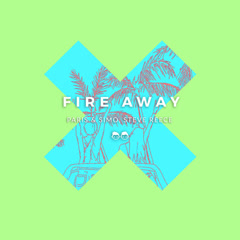 Fire Away (Single) - Paris, Simo, Steve Reece